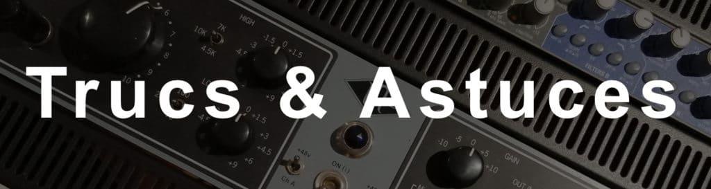 Blog Audio Trucs & Astuces