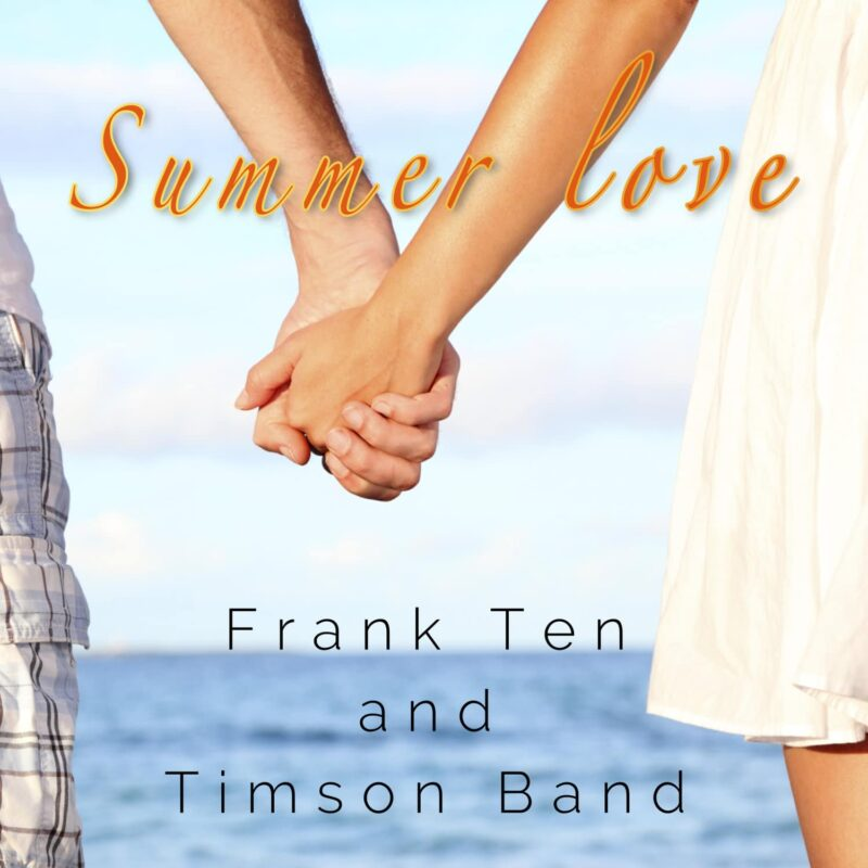 Frank Ten & Timson band - Summer Love