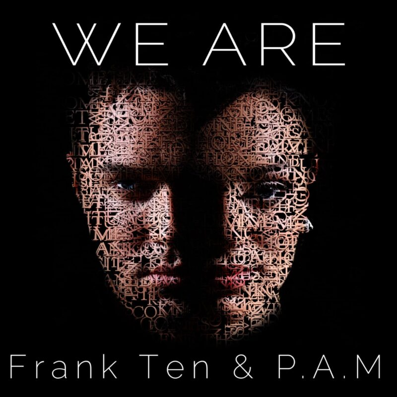 Frank Ten - We are