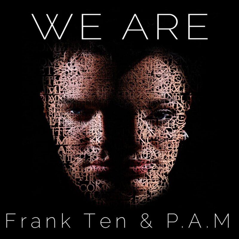 Frank Ten - We are